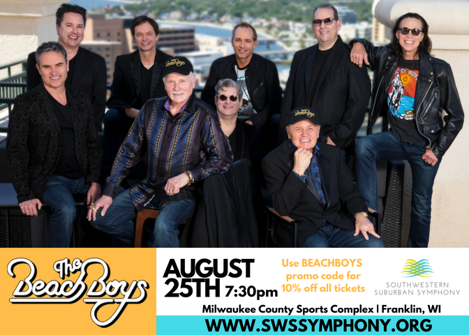 "Seniors:  type in SENIOR to receive your special ticket and parking prices from August 5th through August 11th;     All others:  type in BEACHBOYS to receive 10% OFF tickets and parking through August 20th!   Use promo code BEACHBOYS for 10% off your order!  CLICK HERE     : The Southwestern Suburban Symphony Pops in concert with  #TheBeachBoys !   The SWSS looks forward to jamming with the Beach Boys LIVE in Franklin at the Milwaukee County Sports Complex on Saturday, August 25th, 2018! Show starts 7:30pm!   For five decades, The Beach Boys — America's first pop band to reach the 50-year milestone — has recorded and performed the music that has become the world's favorite soundtrack to summer.   Conductor Christine Flash and The Southwestern Suburban Symphony Pops invites you to join us locally for the best ""Good Vibrations"" concert of the summer!  Tickets available at  https://southwesternsuburbansymphony.ticketspice.com/the-beach-boys   * Sponsorship & Volunteer Opportunities Available"