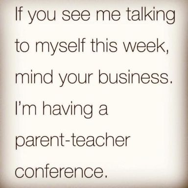 Parent Teacher Talking to Myself